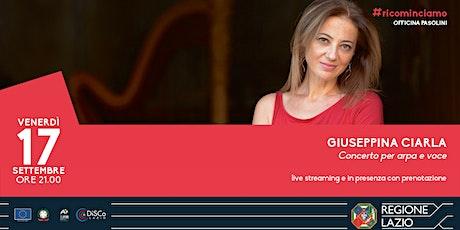 Giuseppina Ciarla - Concerto per arpa e voce biglietti
