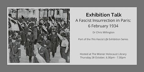 Exhibition Talk: A Fascist Insurrection in Paris, 6 February 1934 tickets