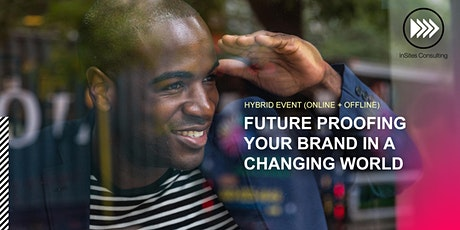 HYBRID EVENT: Future proofing your brand in a changing world tickets