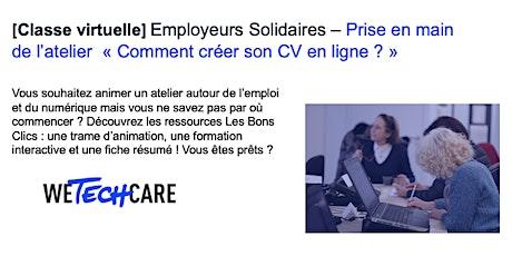 """Employeurs solidaires : prise en main de l'atelier """"Comment créer son CV ?"""" billets"""
