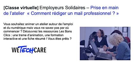 """Employeurs solidaires : prise en main de l'atelier """"Le mail professionnel"""". billets"""