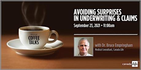 Advocis Coffee Talks: Avoiding Surprises in Underwriting & Claims tickets