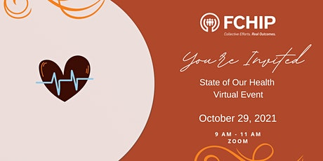 FCHIP's 4th  Annual State of Our Health Virtual Event tickets