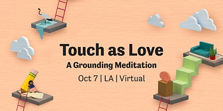Touch As Love: A grounding meditation through the sense of touch tickets