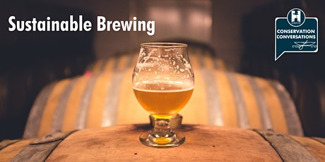 Conservation Conversations: Sustainable Brewing tickets