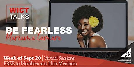 WICT Carolina's Talks: BE FEARLESS by Mariama Camara - Session 1 tickets
