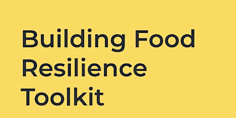 Food Resilience Tool Kit Launch tickets