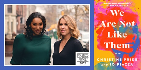 Jo Piazza and Christine Pride | WE ARE NOT LIKE THEM with Sarah Pekkanen tickets