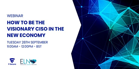 Webinar: How to be the Visionary CISO in the New Economy tickets