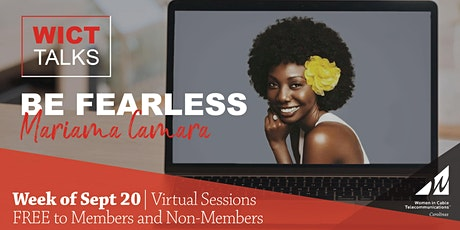 WICT Carolina's Talks: BE FEARLESS by Mariama Camara - Session 3 tickets