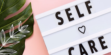 Self-Care Workshop: Practical Skills For Self Compassion tickets