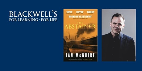 THE ABSTAINER. Ian McGuire in conversation with John McAuliffe tickets