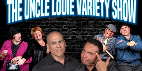 The Uncle Louie Variety Show - Dinner Show  - Woburn,MA tickets