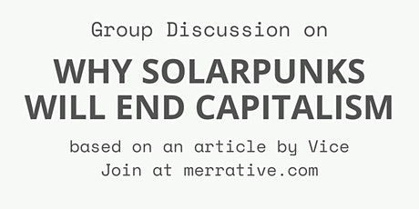 Group Discussion on 'Why Solarpunks will end capitalism' tickets