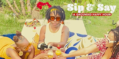Sip & Say: A Grounded Happy Hour tickets