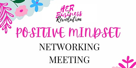 Postitive Mindset Networking Meeting tickets