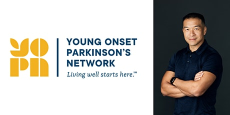 The Young Onset Parkinson's Network Proudly Presents A Chat with Jimmy Choi tickets