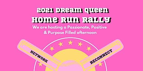 Dream Queen - Home Run Rally tickets