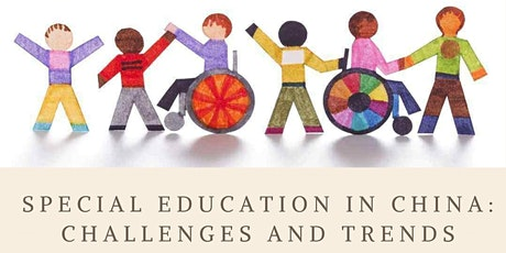 Special Education in China: Challenges and Trends tickets