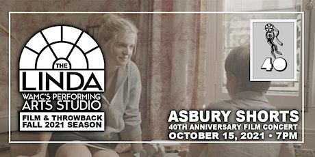 The 40th Anniversary Asbury Short Film Concert tickets