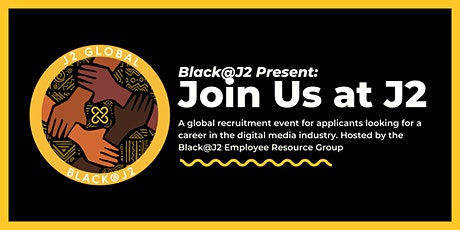 Black@J2 Global Presents: Join Us at J2, Recruitment Event tickets
