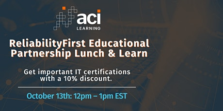 ReliabilityFirst/ACI Learning Educational Partnership Lunch and Learn tickets