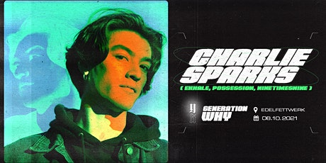 Generation WHY w/ Charlie Sparks (EXHALE, Possession) [2G Model] Tickets