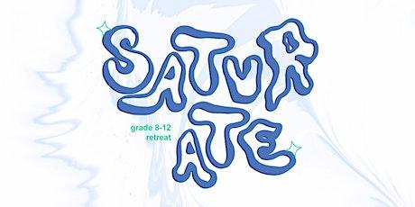 Saturate - Grade 8-12 Retreat tickets