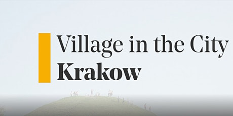 Village in the City - Krakow Newcomers Welcoming Club tickets