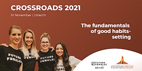 The fundamentals of good habits-setting | Future Females at Crossroads tickets