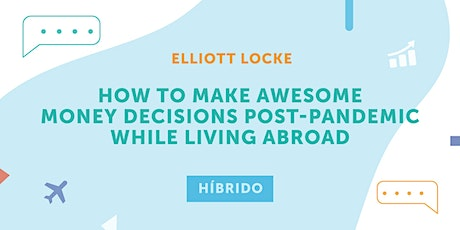 AticcoLearning:How to make money decisions postpandemic while living abroad tickets