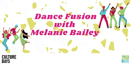 Culture Days: Dance Fusion with Melanie Bailey tickets