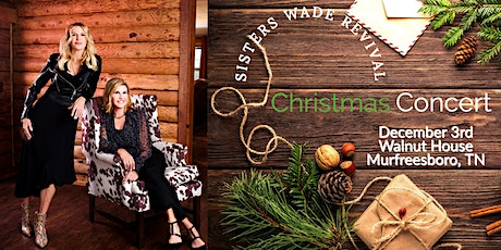 Sisters Wade Revival Christmas Concert tickets