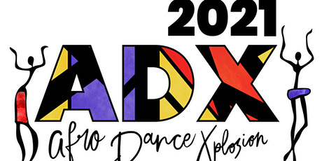 """Afro Dance Xplosion - 2021 - """"United We Dance!"""" tickets"""