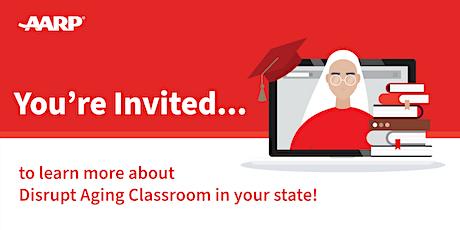 Disrupt Aging Classroom Informational Webinar tickets