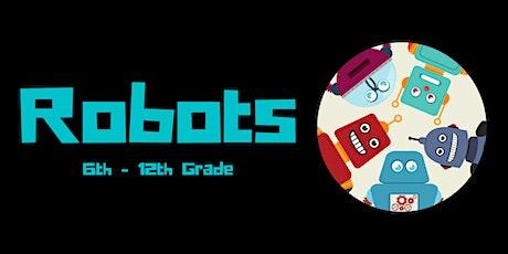 Robotics [6th - 12th Grade ONLY] tickets