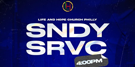 Life and Hope Philly: Sunday Service tickets