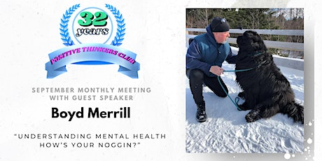 Positive Thinkers Monthly Meeting with Guest Speaker Boyd Merrill tickets
