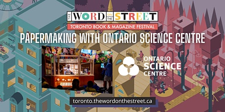 Workshop: Papermaking with Ontario Science Centre tickets
