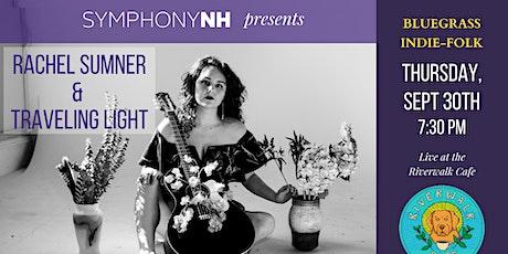 SNH Presents Rachel Sumner & Traveling Light at The Riverwalk Cafe tickets