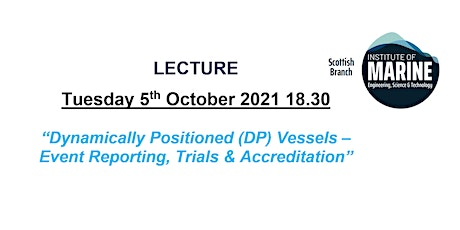 Dynamically Positioned (DP) Vessels–Event Reporting, Trials & Accreditation tickets