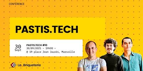 Pastis.Tech - 10ème édition billets