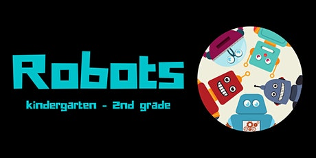 Robotics [Kindergarten - 2nd Grade] tickets