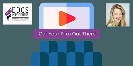 Get Your Film Out There:  How You Can Make a Living as a Filmmaker tickets