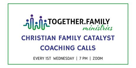 Christian Family Catalyst Coaching Call tickets