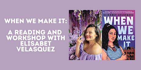 When We Make It: An Evening with Elisabet Velasquez tickets