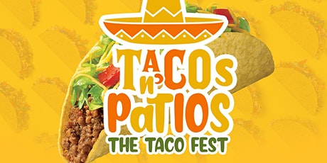 """Tacos N' Patios: """"The Taco Fest"""" tickets"""