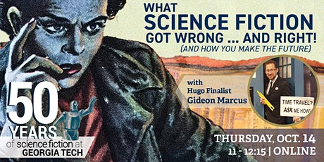 What Science Fiction Got Wrong...and Right! (and how you make the future) tickets