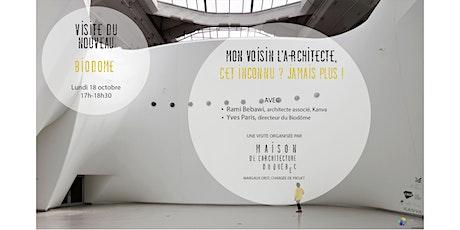 Visite Biodôme  Mon voisin l'architecte cet inconnu ? billets