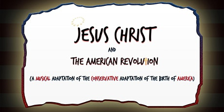 Jesus Christ and The American Revolution tickets